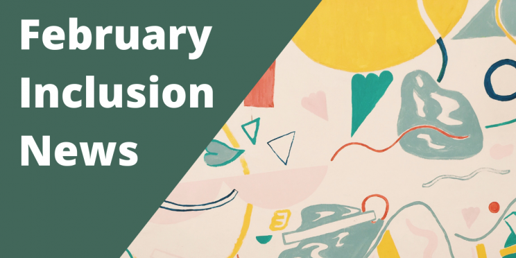 February Inclusion News banner