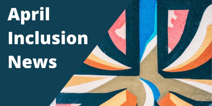 April Inclusion News Banner